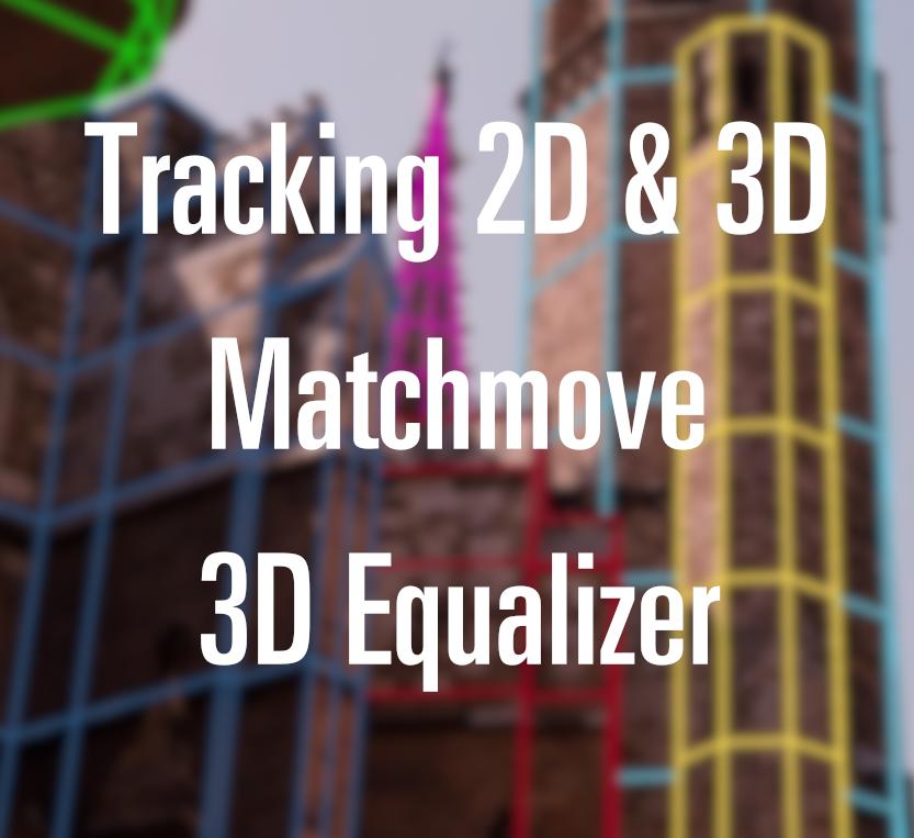 Tracking 2D & 3D - Matchmove avec 3D Equalizer